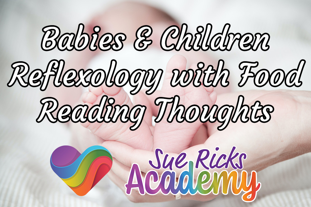 Babies and Children Reflexology with Foot Reading Thoughts