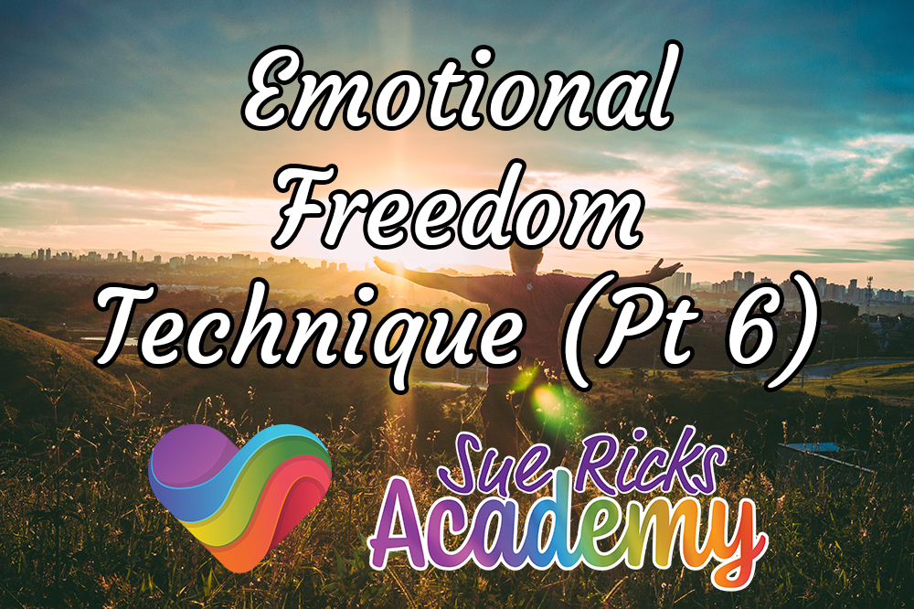 Emotional Freedom Technique (Pt 6)
