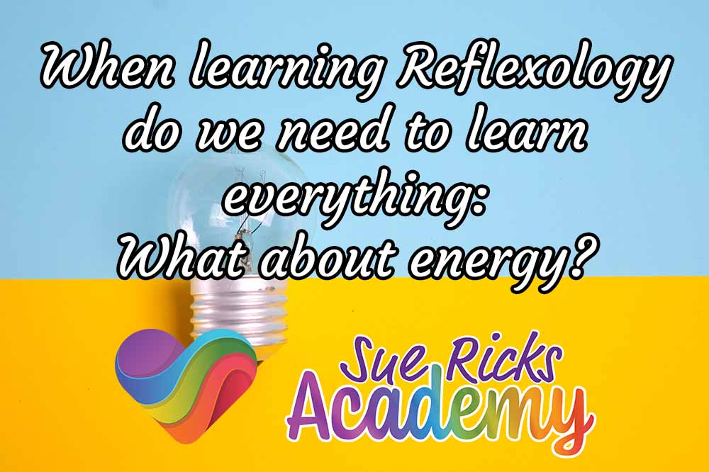 When learning Reflexology do we need to learn everything? What about energy?